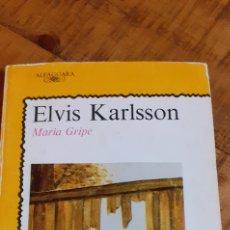 Libros de segunda mano: ELVIS KARLSSON - MARIA GRIPE - JUVENIL -ALFAGUARA. Lote 186015555