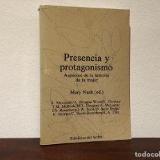 Libros de segunda mano: PRESENCIA Y PROTAGONISMO . ASPECTOS DE LA HISTORIA DE LA MUJER . MARY NASH(ED.). EDICIONES SERBAL. Lote 186020432