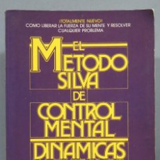 Libros de segunda mano: EL METODO SILVA DE CONTROL MENTAL. DINAMICAS MENTALES. Lote 186041701