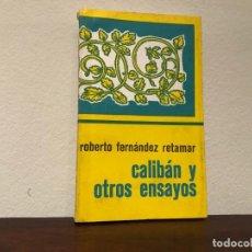 Libros de segunda mano: CALIBÁN Y OTROS ENSAYOS. ROBERTO FERNÁNDEZ RETAMAR. CUADERNOS DE ARTE Y SOCIEDAD. HABANA 1979. Lote 186048268