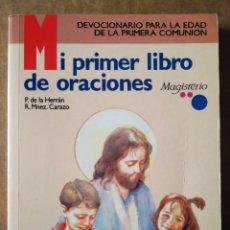 Libros de segunda mano: MI PRIMER LIBRO DE ORACIONES: DEVOCIONARIO PARA LA EDAD DE LA PRIMERA COMUNIÓN (MAGISTERIO, 2003).. Lote 186057231