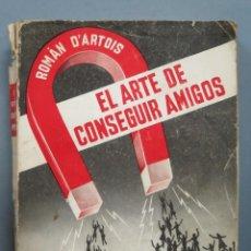 Libros de segunda mano: EL ARTE DE CONSEGUIR AMIGOS. WALTER C. FIELDS. Lote 186075885