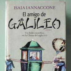 Libros de segunda mano: EL AMIGO DE GALILEO - ISAIA IANNACCONE 2009. Lote 186145120