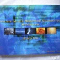 Libros de segunda mano: ANALISIS DE LOS RECURSOS ENERGETICOS MUNDIALES. SIGLO XXI. Lote 186147505