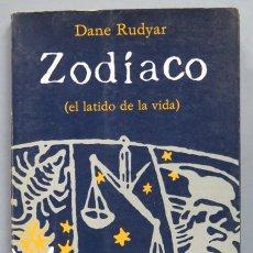 Libros de segunda mano: ZODIACO. (EL LATIDO DE LA VIDA). DANE RUDYAR. Lote 186160541