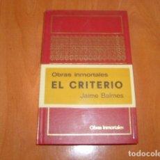 Libros de segunda mano: EL CRITERIO , JAIME BALMES. Lote 186168598