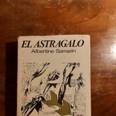 Libros de segunda mano: EL ASTRÁGALO ALBERTINE SARRAZIN. Lote 186168872