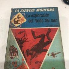 Libros de segunda mano: LA EXPLORACIÓN DEL FONDO DEL MAR. Lote 186176435