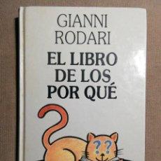 Libros de segunda mano: EL LIBRO DE LOS POR QUÉ. GIANNI RODARI. Lote 186182663