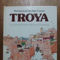 Libros de segunda mano: TROYA LA AVENTURA DE UN MUNDO, PIERO VENTURA, GIAN PAOLO CESERANI, MONTENA, 1982. Lote 186182907