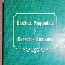 Libros de segunda mano: BIOÉTICA PSIQUIATRÍA Y DERECHOS HUMANOS. VVAA. Lote 186191337