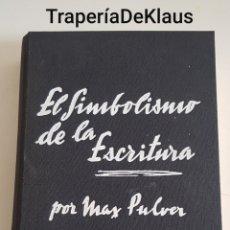 Libros de segunda mano: EL SIMBOLISMO DE LA ESCRITURA MAX PULVER - TDK185. Lote 186198858