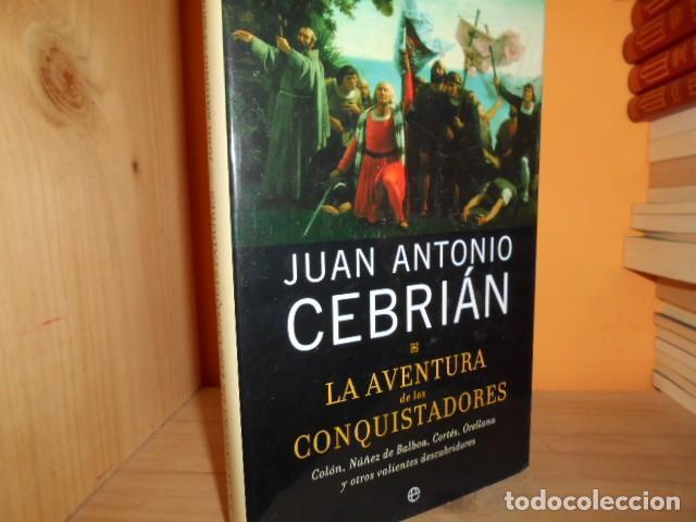 LA AVENTURA DE LOS CONQUISTADORES / JUAN ANTONIO CEBRIAN (Libros de Segunda Mano - Historia - Otros)