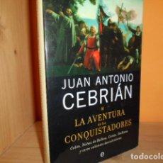 Libros de segunda mano: LA AVENTURA DE LOS CONQUISTADORES / JUAN ANTONIO CEBRIAN. Lote 186209995