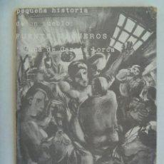 Libros de segunda mano: PEQUEÑA HISTORIA DE UN PUEBLO: FUENTE VAQUEROS, UNA DE GARCIA LORCA. DE JOSE SALOBREÑA. FIRMADO 1977. Lote 186230513