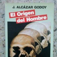 Libros de segunda mano: EL ORIGEN DEL HOMBRE. J. ALCAZAR GODOY. EDICIONES PALABRA S.A., 1986. Lote 186236747