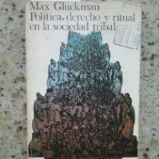 Libros de segunda mano: POLITICA, DERECHO Y RITUAL EN LA SOCIEDAD TRIBAL MAX GLUCKMAN. EDITORIAL AKAL, 1978. COMO NUEVO. Lote 186236937