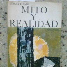 Libros de segunda mano: MITO Y REALIDAD. MIRCEA ELIADE. EDICIONES GUADARRAMA 1968. . Lote 186237202