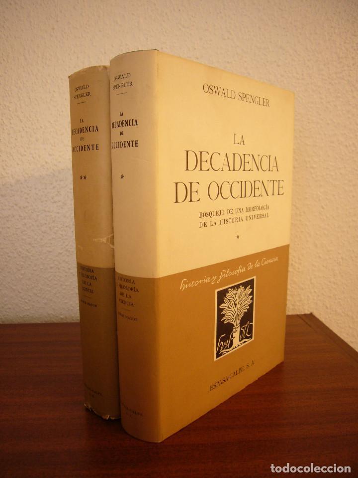 Libros de segunda mano: OSWALD SPENGLER: LA DECADENCIA DE OCCIDENTE I Y II. OBRA COMPLETA (ESPASA-CALPE) - Foto 2 - 186240422