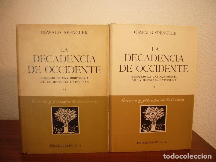 Libros de segunda mano: OSWALD SPENGLER: LA DECADENCIA DE OCCIDENTE I Y II. OBRA COMPLETA (ESPASA-CALPE) - Foto 3 - 186240422