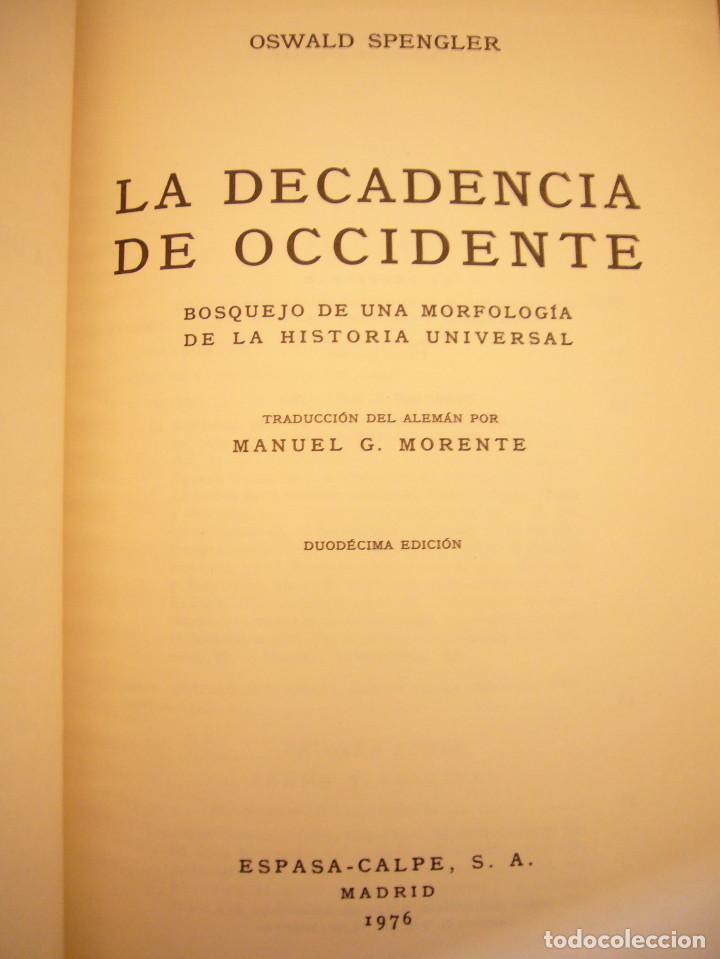 Libros de segunda mano: OSWALD SPENGLER: LA DECADENCIA DE OCCIDENTE I Y II. OBRA COMPLETA (ESPASA-CALPE) - Foto 4 - 186240422
