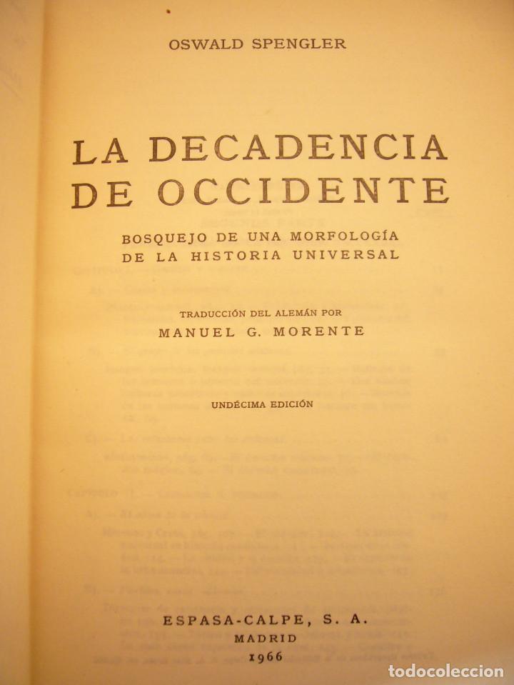 Libros de segunda mano: OSWALD SPENGLER: LA DECADENCIA DE OCCIDENTE I Y II. OBRA COMPLETA (ESPASA-CALPE) - Foto 5 - 186240422