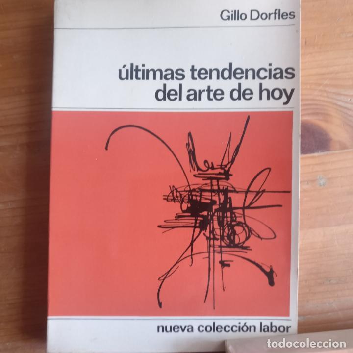 ULTIMAS TENDENCIAS DEL ARTE DE HOY DORFLES, GILLO NUEVA COLECCION LABOR 1973 206PP (Libros de Segunda Mano - Bellas artes, ocio y coleccionismo - Otros)