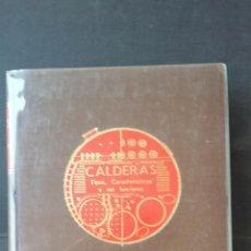Libros de segunda mano: CALDERAS - TIPOS, CARATERÍSTICAS Y SUS FUNCIONES - CARL D. SHIELD - C,E,C,S,A - 9º EDICIÓN 1980. Lote 186259697