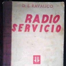 Libros de segunda mano: RADIO SERVICIO (D.E. RAVALICO) A. CANDIANI 1944. Lote 186278700