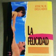 Libros de segunda mano: LA FELICIDAD. JOSÉ M. R DELGADO. Lote 186279016