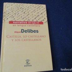 Libros de segunda mano: CASTILLA LO CASTELLANO Y LOS CASTELLANOS MIGUEL DELIBES EDITORIAL ESPASA 1999 . Lote 186283672