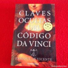 Libros de segunda mano: CLAVES OCULTAS DEL CÓDIGO DA VINCI, DE ENRIQUE DE VICENTE, EDIT. DEBOLSILLO 2006, 350 PAGINAS, RUSTI. Lote 186304503