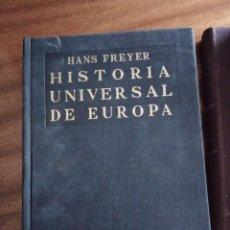 Libros de segunda mano: HISTORIA UNIVERSAL DE EUROPA. HANS FREYER. 1.951. Lote 186307862