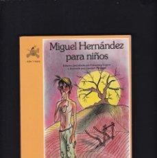 Libros de segunda mano: MIGUEL HERNANDEZ PARA NIÑOS - EDICIONES DE LA TORRE 1989 / ILUSTRADO. Lote 186319962