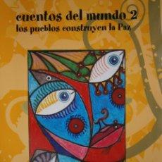 Libros de segunda mano: CUENTOS DEL MUNDO 2 LOS PUEBLOS CONSTRUYEN LA PAZ ARACELI MIGUEZ SALAS ILUSTRACION JUAN BUESO LAZARO. Lote 186343837