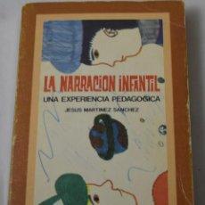 Libros de segunda mano: LA NARRACIÓN INFANTIL, UNA EXPERIENCIA PEDAGÓGICA. MARTÍNEZ SÁNCHEZ, JESÚS.. Lote 186349166
