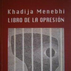 Libros de segunda mano: LIBRO DE LA OPRESION KHADIJA MENEBHI 2004. Lote 186352128