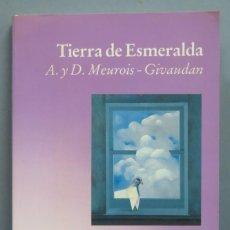 Libros de segunda mano: TIERRA DE ESMERALDA. A. Y D. MEUROIS. GIVAUDAN. Lote 186356232