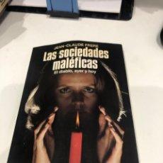 Libros de segunda mano: LAS SOCIEDADES MALÉFICAS. Lote 186359556