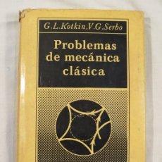 Libros de segunda mano: G.L. KOTKIN, MIR. PROBLEMAS DE MECÁNICA CLÁSICA. Lote 186364986