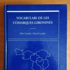 Libros de segunda mano: VOCABULARI DE LES COMARQUES GIRONINES FÈLIX CASELLAS I DAVID CASELLAS IMPECABLE 2003 1A ED LA BUSCA. Lote 186365540