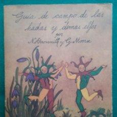 Libros de segunda mano: GUÍA DE CAMPO DE LAS HADAS Y DEMÁS ELFOS LIBRO DESCATALOGADO . Lote 186403672