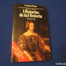 Libros de segunda mano: HISTORIAS DE LA HISTORIA 3ª SERIE CARLOS FISAS EDITORIAL PLANETA 1987 12ª EDICION . Lote 186414247