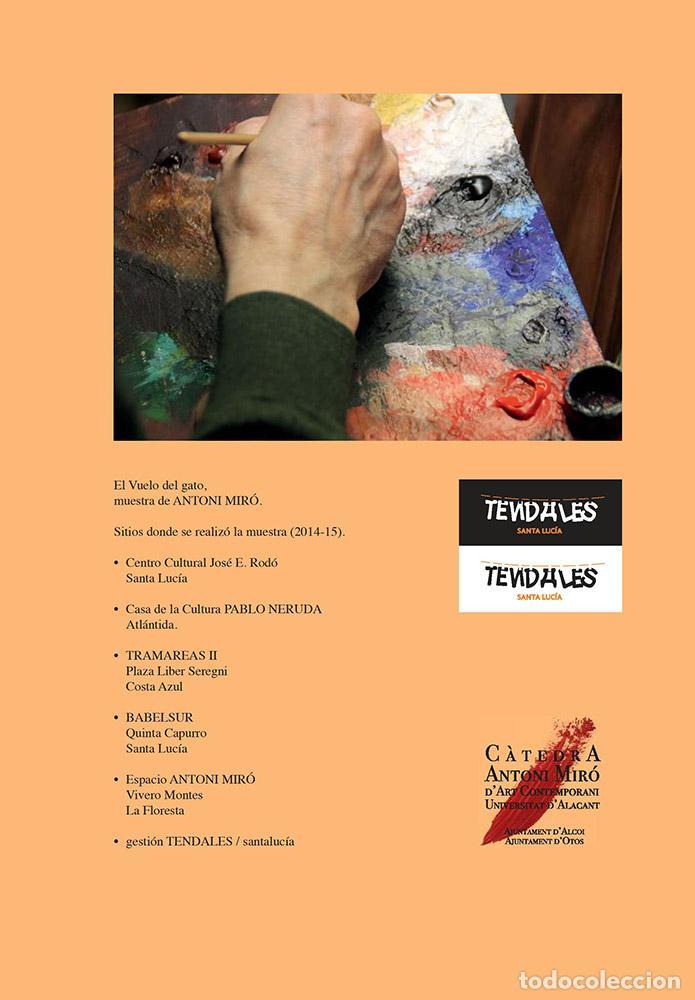 Libros de segunda mano: ANTONI MIRÓ EL VUELO DEL GATO EXPOS ITINERANTE CENTRO CULTURAL JOSÉ E RODÓ SANTA LUCÍA URUGUAY 2015 - Foto 3 - 186449095
