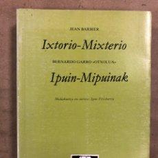 Libros de segunda mano: IXTORIO - MIXTERIO. JEAN BARBIER ETA IPUIN-MIPUINAK. BERNARDO GARRO OTXOLUA. EUSKARAZ.. Lote 186453977