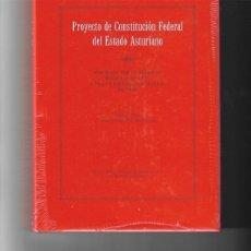 Libros de segunda mano: PROYECTO DE CONSTITUCIÓN FEDERAL DEL ESTADO ASTURIANO.. Lote 186454307