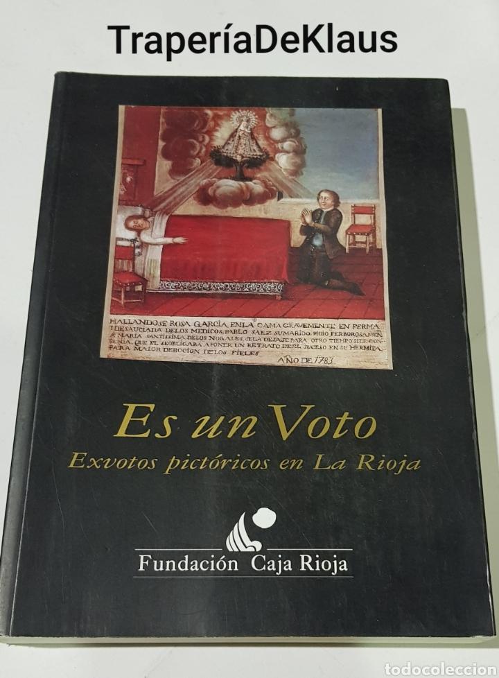 ES UN VOTO. EXVOTOS PICTÓRICOS EN LA RIOJA. FUNDACIÓN CAJA RIOJA, 1997. - TDK273 (Libros de Segunda Mano - Bellas artes, ocio y coleccionismo - Otros)