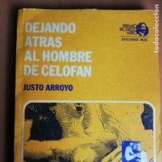 Libros de segunda mano: DEJANDO ATRAS AL HOMBRE DE CELOFAN - JUSTO ARROYO - EDICIONES INAC - PREMIO RICARDO MIRO. Lote 186508228