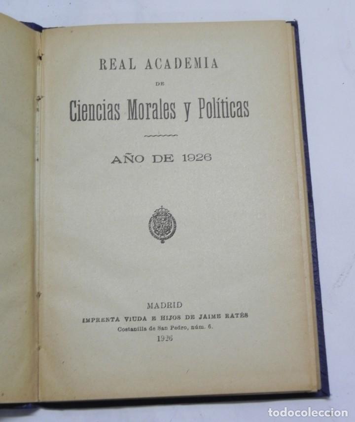 Libros de segunda mano: REAL ACADEMIA DE CIENCIAS MORALES Y POLITICAS, AÑOS 1926, 1931, 1932 Y 1936, REPUBLICA. MIDEN 15,5 X - Foto 4 - 186652550