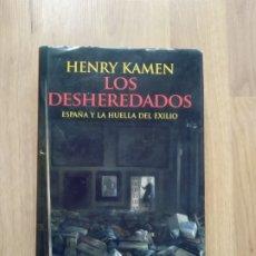 Libros de segunda mano: LOS DESHEREDADOS. HENRY KAMEN.. Lote 187082451